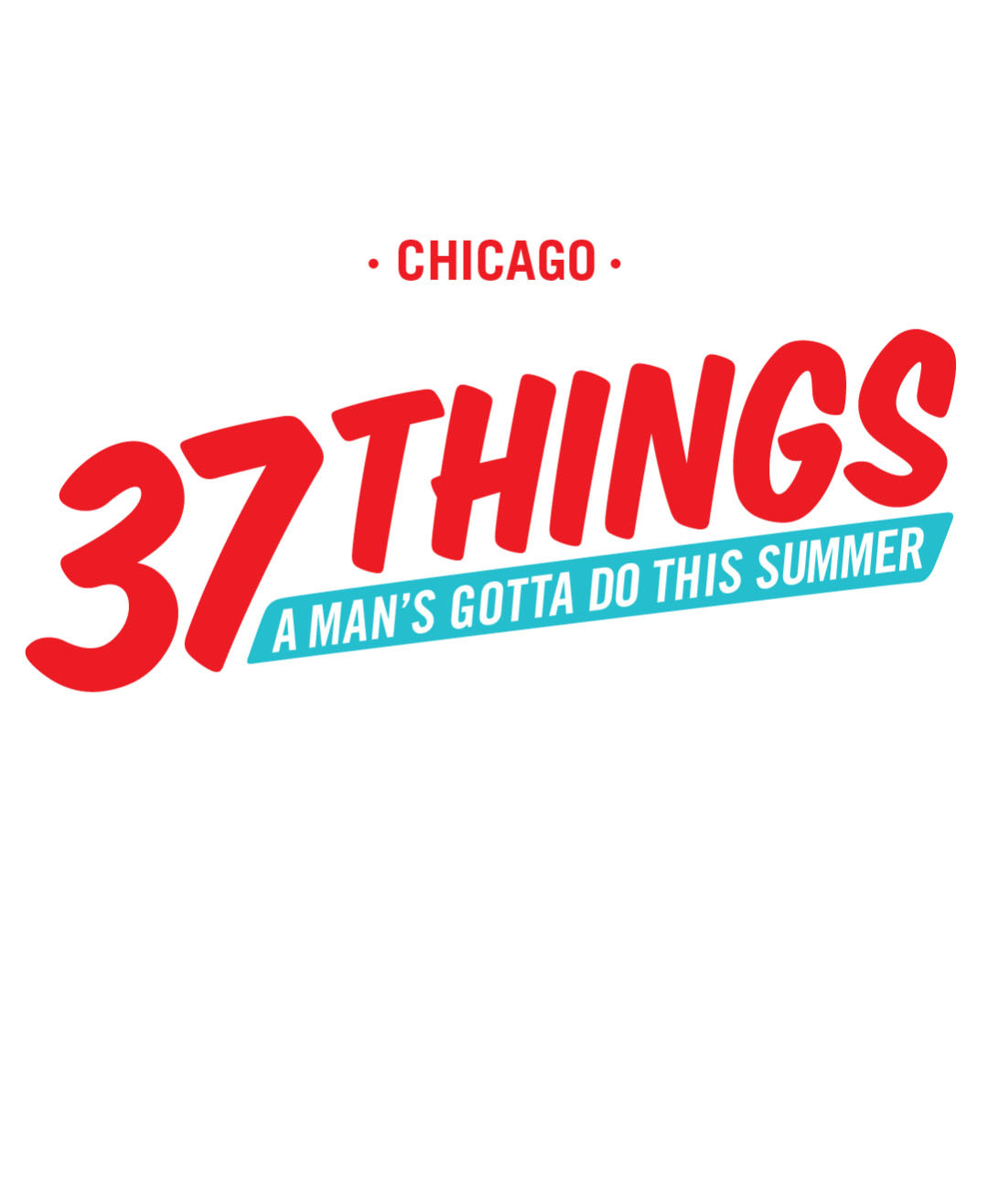 37 Things a Mans Gotta Do This Summer 2015 Chicago