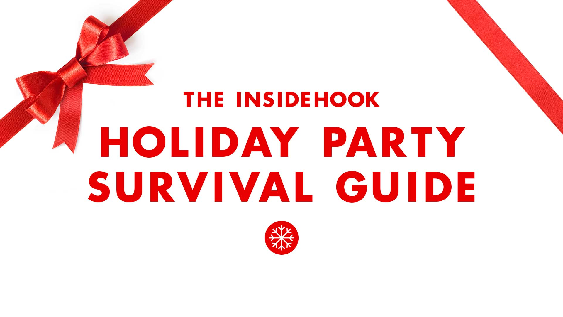 holiday party survival guide insidehook holiday party survival guide